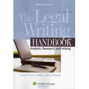 The Legal Writing Handbook by Laurel Currie Oates