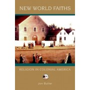 New World Faiths by Jon Butler
