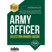 Army Officer Selection Board (AOSB) New Selection Process: Pass the Interview with Sample Questions & Answers, Planning Exercises and Scoring Criteria by How2Become