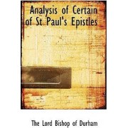 Analysis of Certain of St Paul's Epistles by The Lord Bishop of Durham