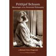 Frithjof Schuon by Michael Oren Fitzgerald