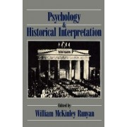 Psychology and Historical Interpretation by William McKinley Runyan
