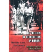 The Politics of Retribution in Europe by Istvan Deak