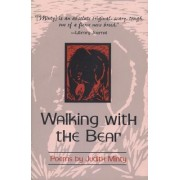 Walking with the Bear by Judith Minty