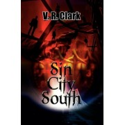 Sin City South by V. R. Clark