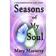 Seasons of My Soul: A Multidimensional Love Story