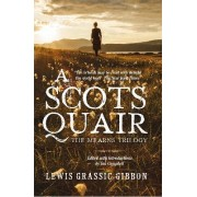 A Scots Quair - Gift Edition by Lewis Grassic Gibbon