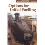 The United Kingdom's Nuclear Submarine Industrial Base: Options for Initial Fuelling v. 3 by Raj Raman