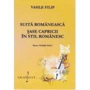 Suita romaneasca. Sase capricii in stil romanesc pentru vioara - Vasile Filip