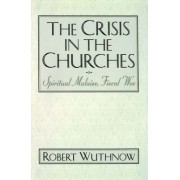 The Crisis in the Churches by Robert Wuthnow