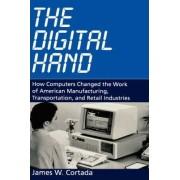The Digital Hand by James W. Cortada