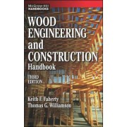 Wood Engineering and Construction Handbook by Keith F. Faherty