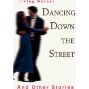 Dancing Down the Street by Irving Werner