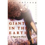 Giants in the Earth by OLE Edvart Rolvaag