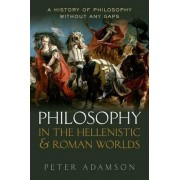 Philosophy in the Hellenistic and Roman Worlds: Volume 2 by Peter Adamson