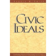 Civic Ideals by Rogers M. Smith