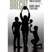 Vida de Galileo & Madre coraje y sus hijos / Life of Galileo & Mother Courage and Her Children by Bertolt Brecht