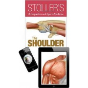 Stoller's Orthopaedics and Sports Medicine: The Shoulder Package by David W. Stoller