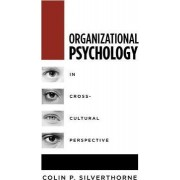 Organizational Psychology in Cross-Cultural Perspective by Colin Silverthorne