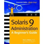 Solaris 9 Administration by Paul Watters