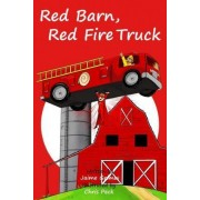 Red Barn, Red Fire Truck (Teach Kids Colors -- The Learning-Colors Book Series for Toddlers and Children Ages 1-5) by Jaime Grimes