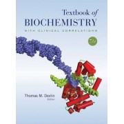 Textbook of Biochemistry with Clinical Correlations by Thomas M. Devlin
