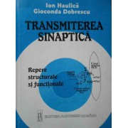 Transmiterea Sinaptica Repere Structurale Si Functionale - Ion Haulica Gioconda Dobrescu