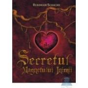 Secretul magnetului inimii - Ruediger Schache