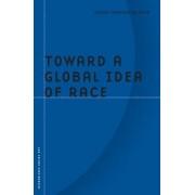 Toward a Global Idea of Race by Denise Ferreira Da Silva