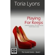 Playing for Keeps by Toria Lyons