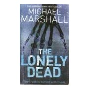The lonely dead - Michael Marshal - Livre