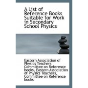 A List of Reference Books Suitable for Work in Secondary School Physics by Association of Physics Teachers Committe