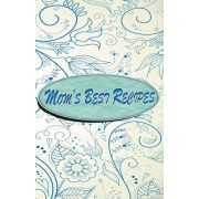 Mom's Best Recipes - Blank Cookbook by Snapping Turtle Books