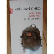 Adio,adio,patria Mea Cu I Din I,cu A Din A - Radu Pavel Gheo