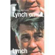 Lynch on Lynch by David Lynch