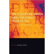 The European Union and Democracy Promotion by Richard Youngs
