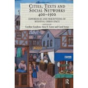 Cities, Texts, and Social Networks, 400-1500 by Anne E. Lester