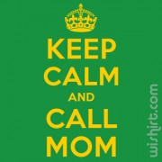 T-shirt Keep Calm and Call Mom