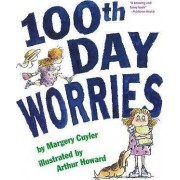 100th Day Worries by Margery Cuyler