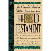 The Complete Book of Bible Quotations from the Old Testament by Mark L. Levine