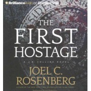 The First Hostage by Joel C Rosenberg