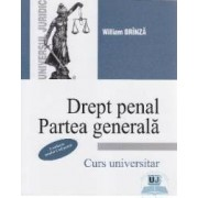 Drept Penal. Partea generala. Curs universitar - William Brinza