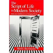 The Script of Life in Modern Society by Marlis Buchmann
