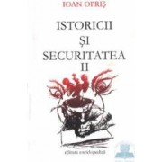 Istoricii si securitatea II - Ioan Opris