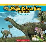 Magic School Bus Presents: Dinosaurs by Tom Jackson