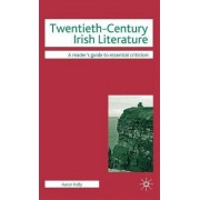 Twentieth-century Irish Literature by Aaron Kelly