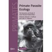 Primate Parasite Ecology by Michael A. Huffman