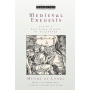 Medieval Exegesis, Volume 1: the Four Senses of Scripture: vol 1 by H. Lubac