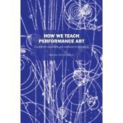 How We Teach Performance Art by Valentin Torrens Ed