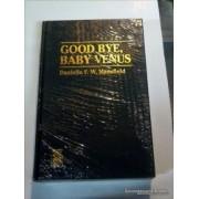 Good-bye Baby Venus by Danielle F. W. Mansfield